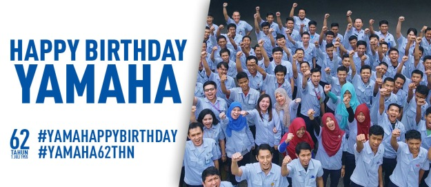 Ucapan Happy 62nd Birthday Yamaha Motor Company dari Yamaha Indonesia Motor Manufacturing